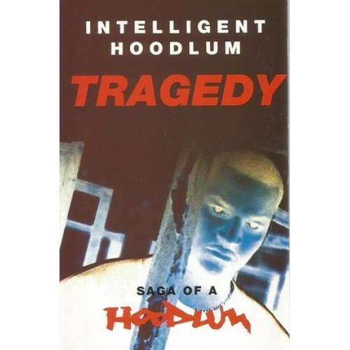 Intelligent Hoodlum - Tragedy - Saga Of A Hoodlum, Cassette