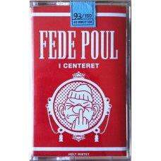 Fede Poul - I Centeret, Cassette