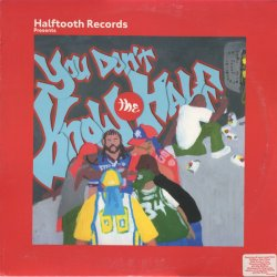 """Various - Halftooth Records Presents: You Don't Know The Half, 12"""""""