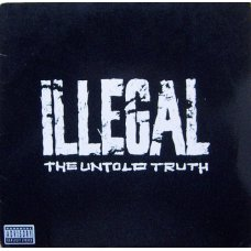 Illegal - The Untold Truth, LP