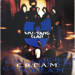 """Wu-Tang Clan - C.R.E.A.M. (Cash Rules Everything Around Me), 12"""""""