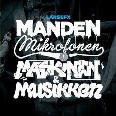 LarsEfx - Manden, Mikrofonen, Maskinen & Musikken, Mini-Album, LP