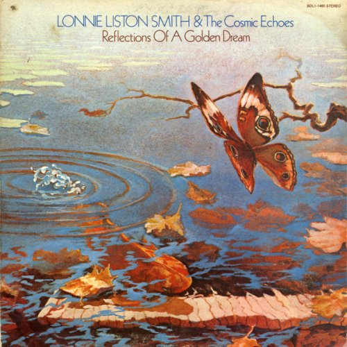 Lonnie Liston Smith And The Cosmic Echoes - Reflections Of A Golden Dream, LP