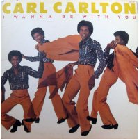Carl Carlton - I Wanna Be With You, LP
