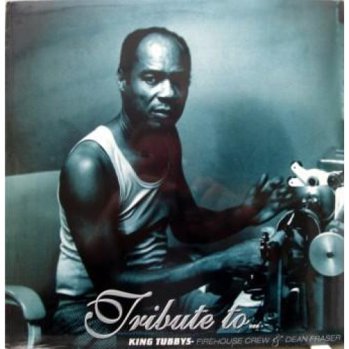Firehouse Crew & Dean Fraser - Tribute To King Tubby's, LP