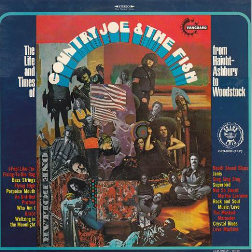 Country Joe And The Fish - The Life And Times Of Country Joe And The Fish From Haight-Ashbury To Woodstock, 2xLP