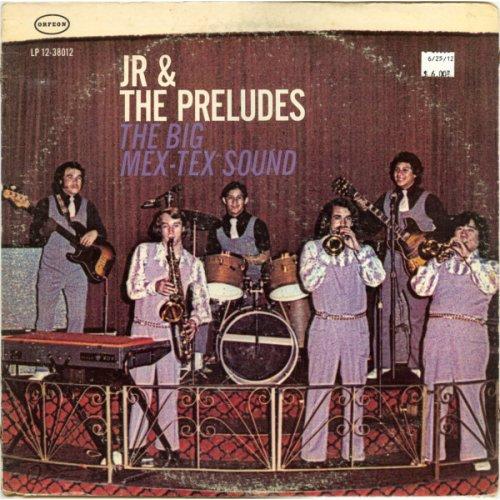 Jr. & The Preludes - The Big Mex-Tex Sound, LP