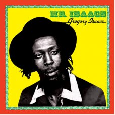 Gregory Isaacs - Mr. Isaacs , LP