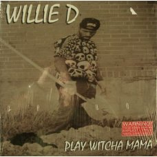 Willie D - Play Witcha Mama, LP