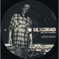 Lil ½ Dead - Steel On A Mission, LP