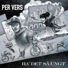 """Per Vers - Ha' Det Så Ungt, 7"""""""