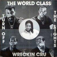 "The World Class Wreckin Cru - Turn Off The Lights, 12"""