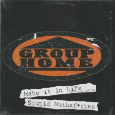 Group Home - Make It In Life / Stupid Muthaf*ckas, 12""