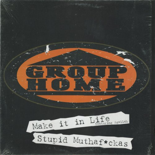 """Group Home - Make It In Life / Stupid Muthaf*ckas, 12"""""""