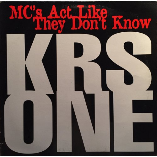 """KRS-One - MC's Act Like They Don't Know, 12"""""""