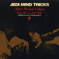 """Jedi Mind Tricks - Before The Great Collapse / On The Eve Of War, 12"""""""
