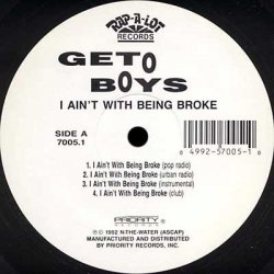 """Geto Boys - I Ain't With Being Broke, 12"""""""