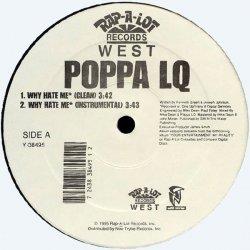 """Poppa LQ - Why Hate Me / Killa 4 My Hood, 12"""""""