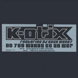 """K-Otix - Do You Wanna Be An MC? / 7 MC's PT. II, 12"""""""