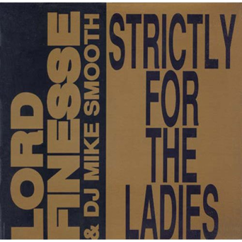 """Lord Finesse & DJ Mike Smooth - Strictly For The Ladies / Back To Back Rhyming, 12"""""""