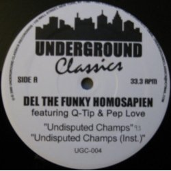 """Del The Funky Homosapien - Undisputed Champs / Eye Examination / Burnt, 12"""""""