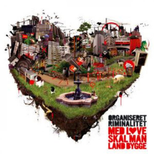 Organiseret Riminalitet - Med Love Skal Man Land Bygge, 2xLP