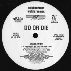 "Do Or Die - Club Wax, 12"", Promo"
