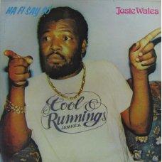 Josie Wales - Ha Fi Say So, LP