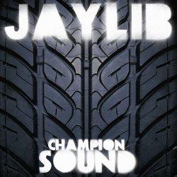 Jaylib - Champion Sound, 2xLP