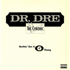Dr. Dre - Nuthin' But A G Thang, 12""