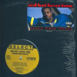 """Red Hot Lover Tone - Wanna Make Moves, 12"""""""