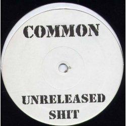 """Common - Unreleased Shit, 12"""""""