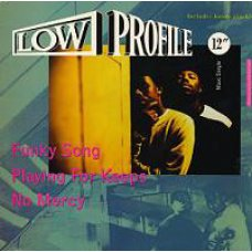 """Low Profile - Funky Song / Playing For Keeps / No Mercy, 12"""", Promo"""