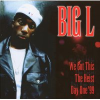 Big L - We Got This / The Heist / Day One '99, 12""