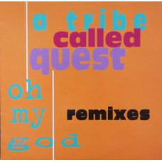 """A Tribe Called Quest - Oh My God (Remixes), 12"""""""