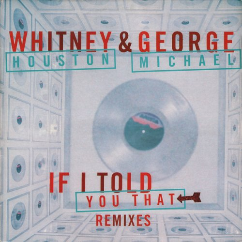 "Whitney Houston & George Michael - If I Told You That (Remixes), 12"", Promo"