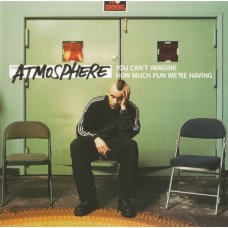 Atmosphere - You Can't Imagine How Much Fun We're Having, 2xCD
