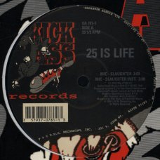 25 Is Life - Mic-Slaughter, 12""