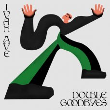 Ivan Ave - Double Goodbyes, LP