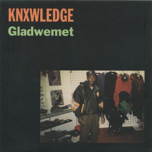 """knxwledge - Gladwemet, 7"""", EP"""