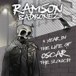 Ramson Badbonez - A Year In The Life Of Oscar The Slouch, LP
