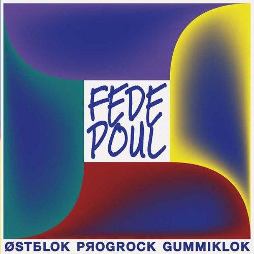 Fede Poul - Østblok Progrock Gummiklok, LP