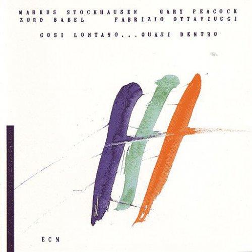 Markus Stockhausen / Gary Peacock - Cosi Lontano...Quasi Dentro, LP