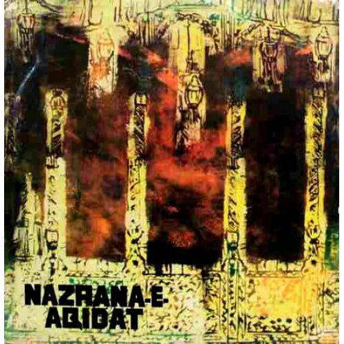 Haji Ghulam Farid & Haji Maqbool Sabri Qawwal & Party - Nazrana-E-Aqidat, LP, Mono