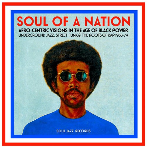 Various - Soul Of A Nation (Afro-Centric Visions In The Age of Black Power: Underground Jazz, Street Funk & The Roots Of Rap 1968-79), 2xLP