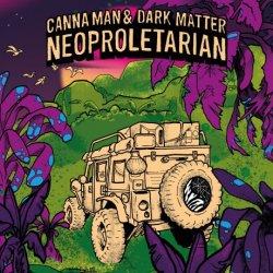 Canna Man & Dark Matter - Neoprolitarian, LP