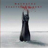 Machacha - Exactefuckingment, 2xLP