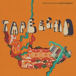 Torb The Roach & Floppy McSpace - Tape Echo / Gold Floppies, LP, Repress