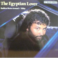 """The Egyptian Lover - Baddest Beats Around / Filthy, 12"""""""