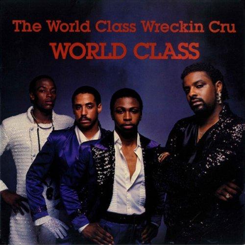 The World Class Wreckin Cru - World Class, LP